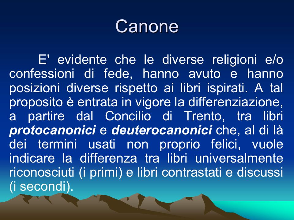 Canone E' evidente che le diverse religioni e/o confessioni di fede, hanno avuto e hanno posizioni diverse rispetto ai libri ispirati. A tal proposito