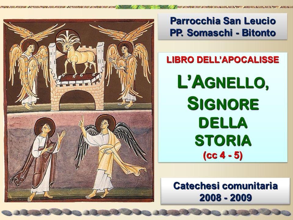 Parrocchia San Leucio PP. Somaschi - Bitonto Parrocchia San Leucio PP. Somaschi - Bitonto LIBRO DELLAPOCALISSE LA GNELLO, S IGNORE DELLASTORIA (cc 4 -