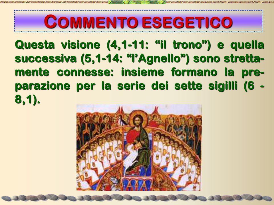 Questa visione (4,1-11: il trono) e quella successiva (5,1-14: lAgnello) sono stretta- mente connesse: insieme formano la pre- parazione per la serie