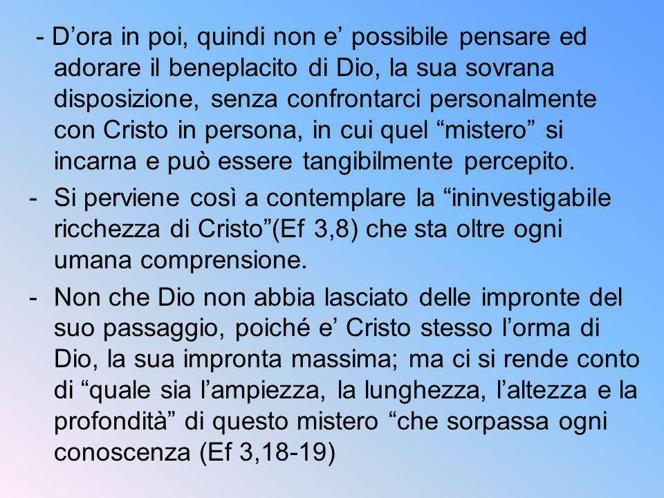 - Dora in poi, quindi non e possibile pensare ed adorare il beneplacito di Dio, la sua sovrana disposizione, senza confrontarci personalmente con Cris