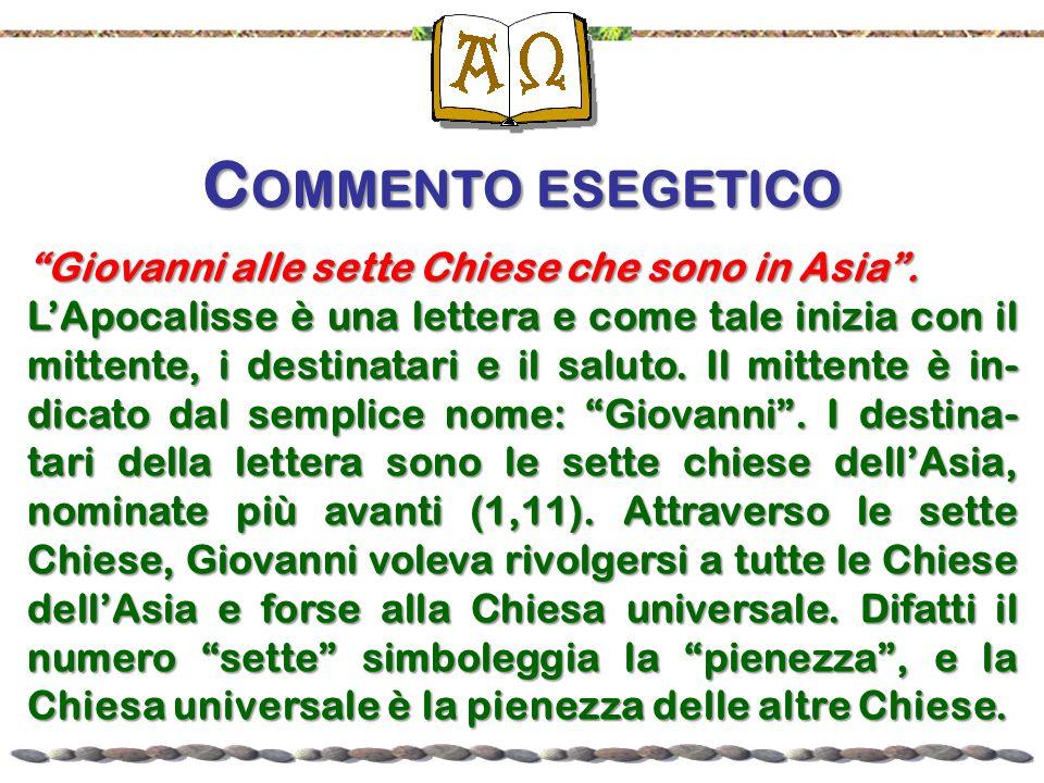 C OMMENTO ESEGETICO Giovanni alle sette Chiese che sono in Asia.