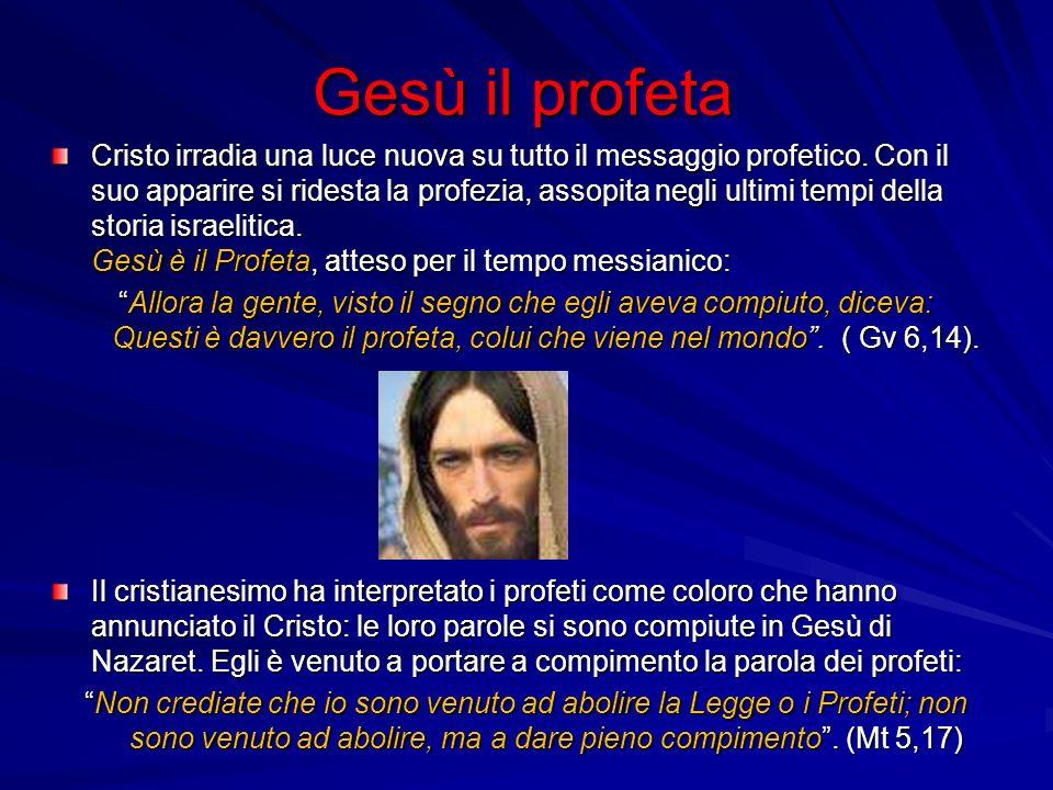 Gesù il profeta Cristo irradia una luce nuova su tutto il messaggio profetico.
