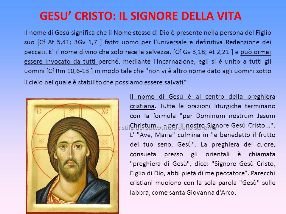 Fare clic per modificare lo stile del sottotitolo dello schema GESU CRISTO: IL SIGNORE DELLA VITA Il nome di Gesù significa che il Nome stesso di Dio