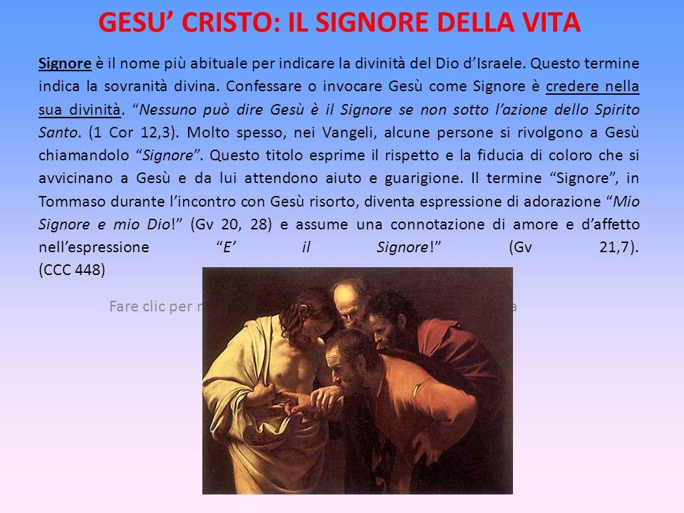 Fare clic per modificare lo stile del sottotitolo dello schema GESU CRISTO: IL SIGNORE DELLA VITA Signore è il nome più abituale per indicare la divin