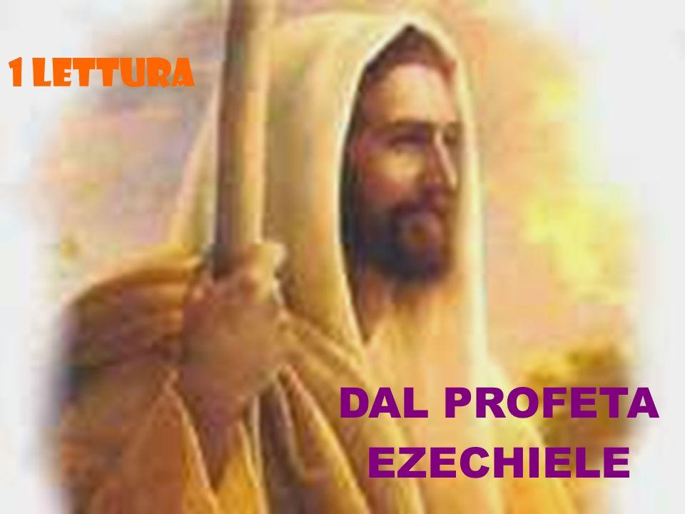 1 LETTURA DAL PROFETA EZECHIELE