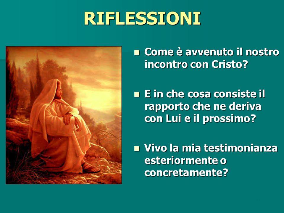 RIFLESSIONI Come è avvenuto il nostro incontro con Cristo.
