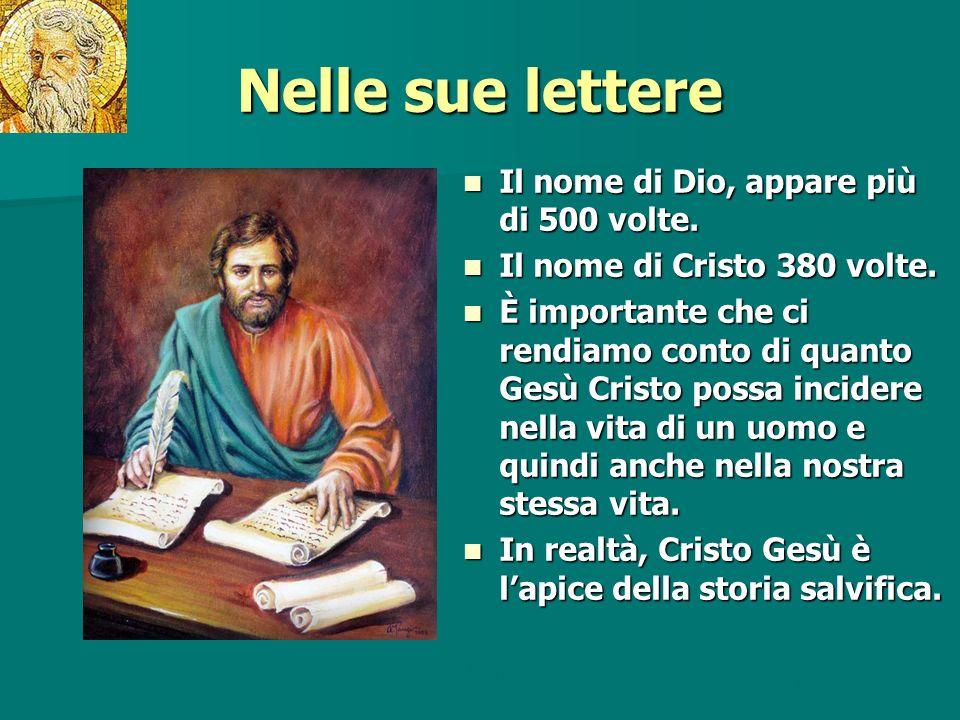 Nelle sue lettere Il nome di Dio, appare più di 500 volte.