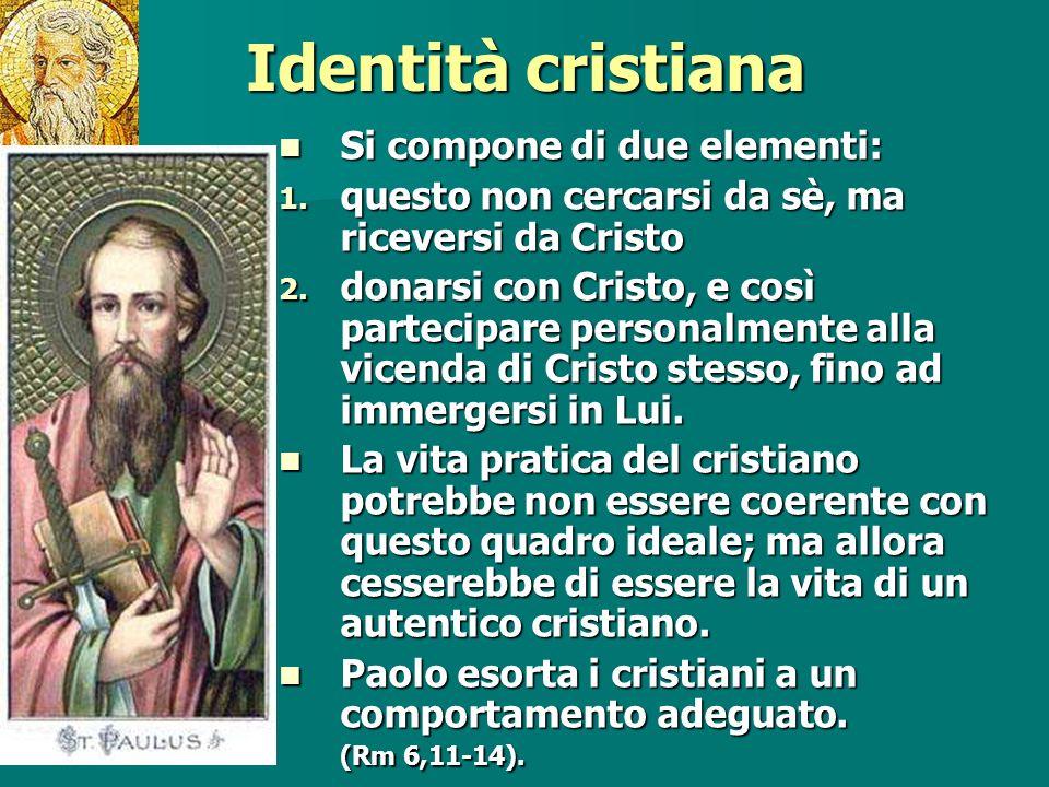 Identità cristiana Si compone di due elementi: Si compone di due elementi: 1.