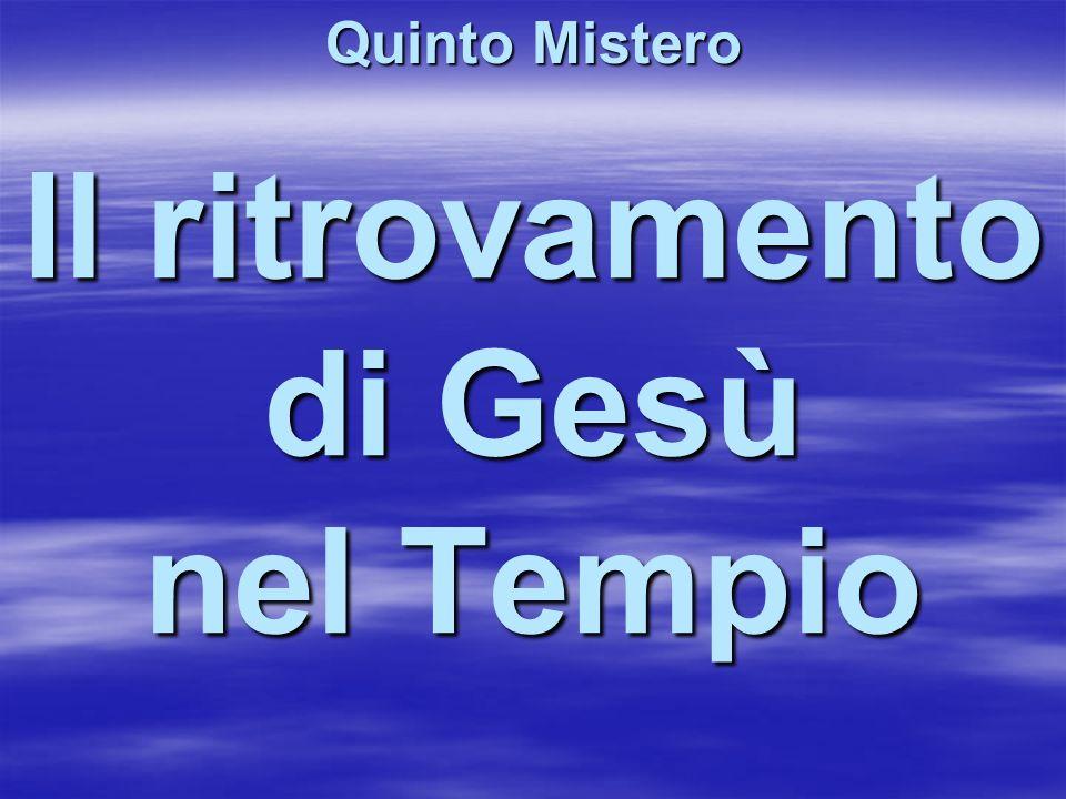 Il ritrovamento di Gesù nel Tempio Quinto Mistero