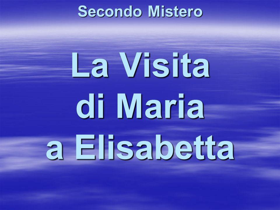 La Visita di Maria a Elisabetta Secondo Mistero