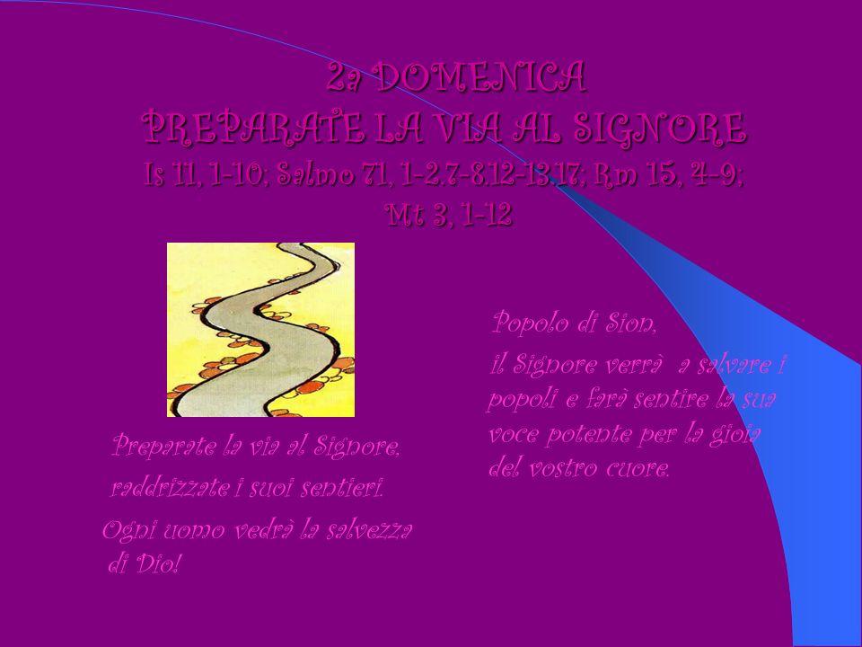 3a DOMENICA GAUDETE Is 35, 1-6a.8a; Salno 145, 6-10; Gc 5,7- 10; Mt 11, 2-11 Rallegratevi, sempre nel Signore: ve lo ripeto, rallegratevi, il Signore è vicino.