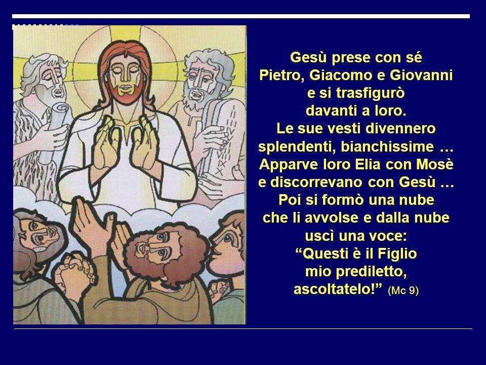 Gesù prese con sé Pietro, Giacomo e Giovanni e si trasfigurò davanti a loro.