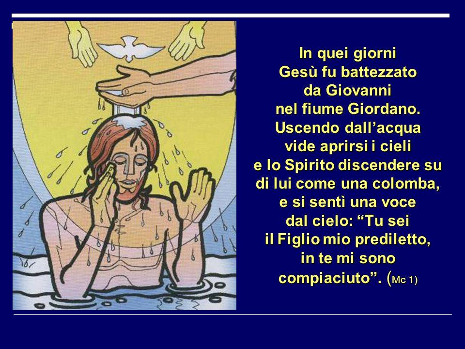 In quei giorni Gesù fu battezzato da Giovanni nel fiume Giordano.