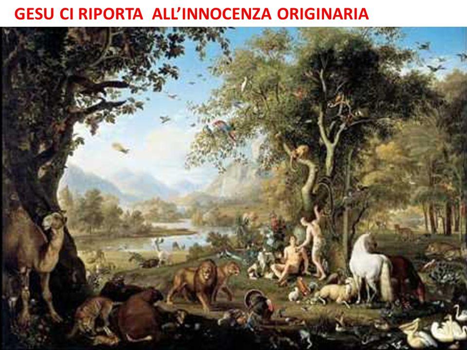 GESU CI RIPORTA ALLINNOCENZA ORIGINARIA