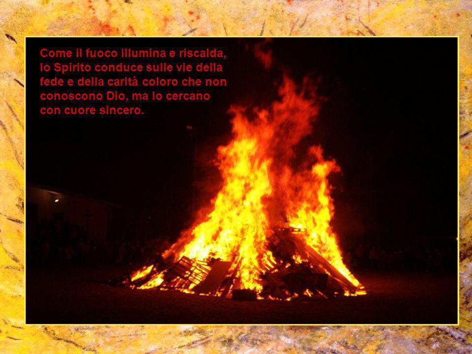 Nel giorno di Pentecoste apparvero ad essi come delle lingue di fuoco e furono pieni di Spirito Santo e incominciarono a parlare lingue diverse, secondo che lo Spirito dava ad essi di esprimersi.