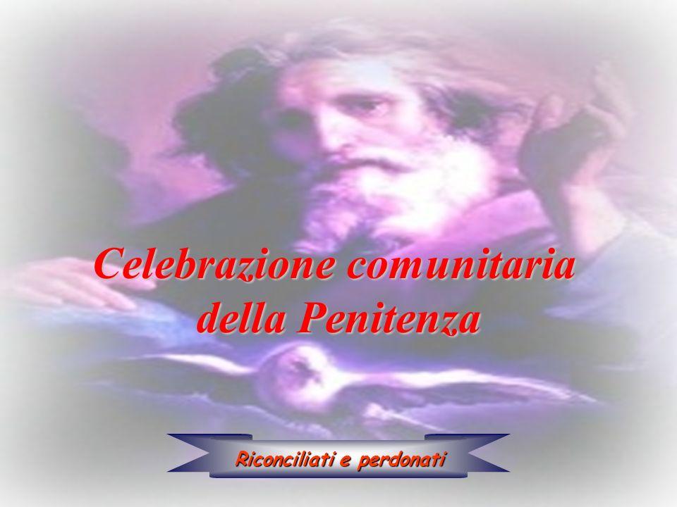 Celebrazione comunitaria della Penitenza Riconciliati e perdonati