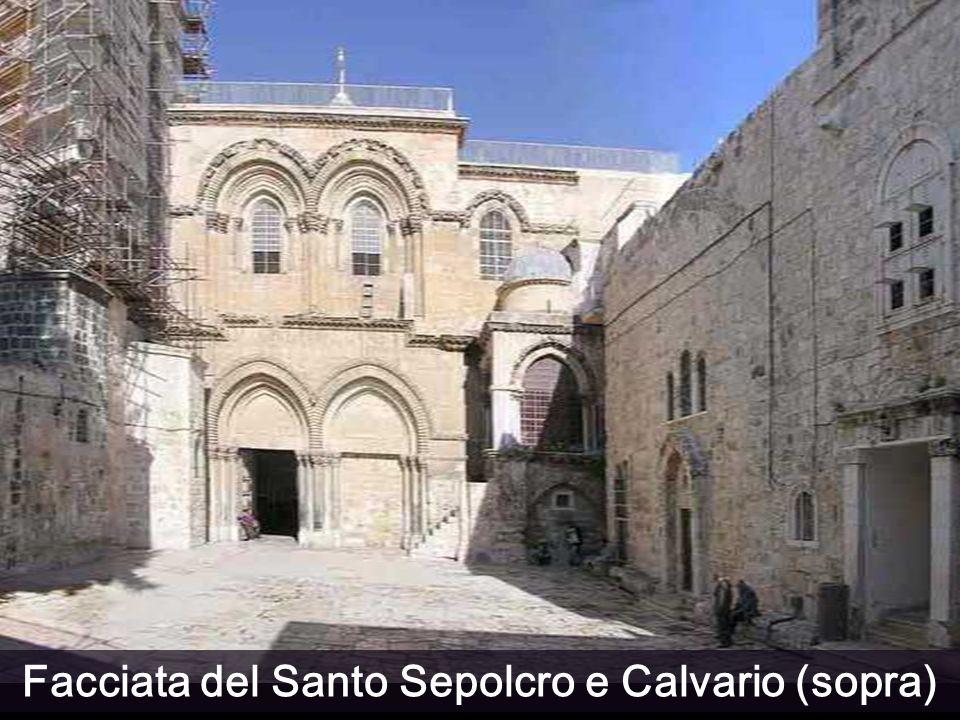 Facciata del Santo Sepolcro e Calvario (sopra)