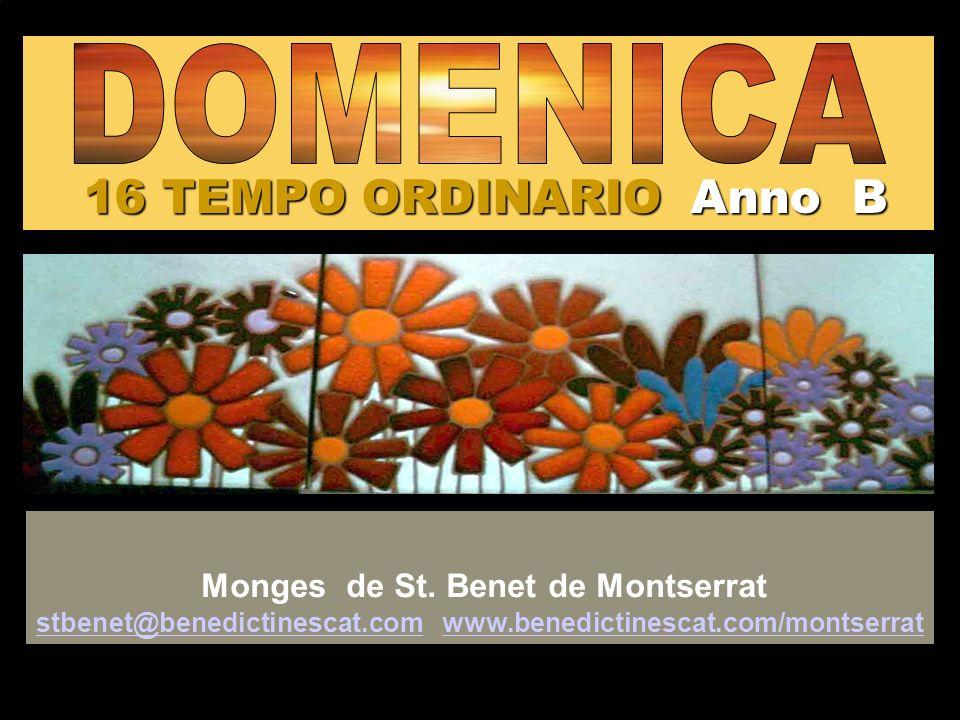 16 TEMPO ORDINARIO Anno B Monges de St.