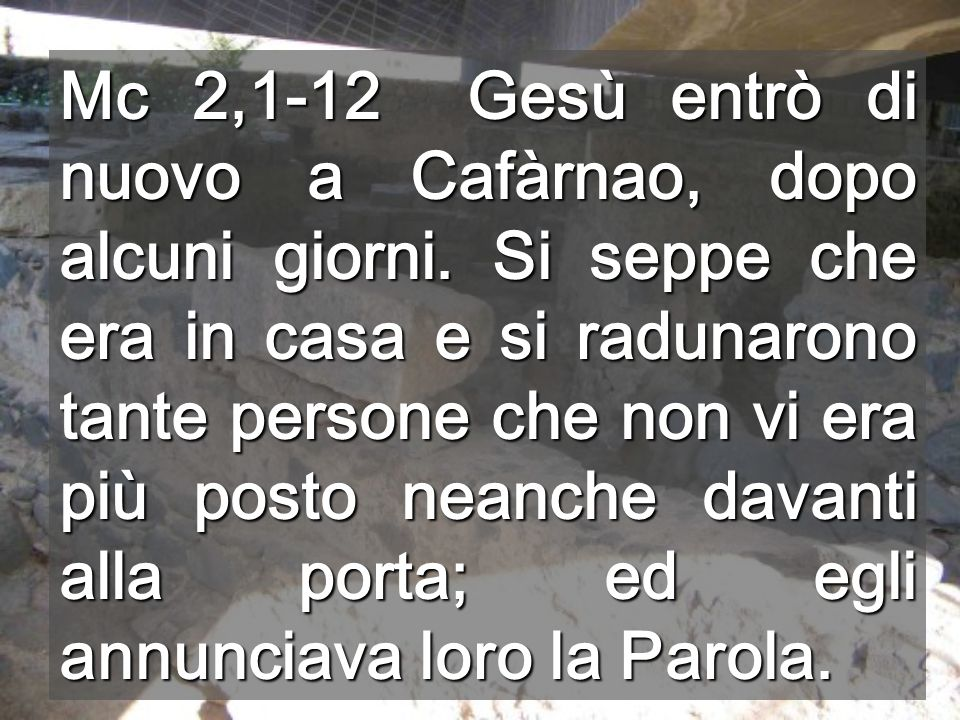 Perdonare è la cosa nuova che Dio aveva promesso (1ª lettura Is,43) Cafarnao
