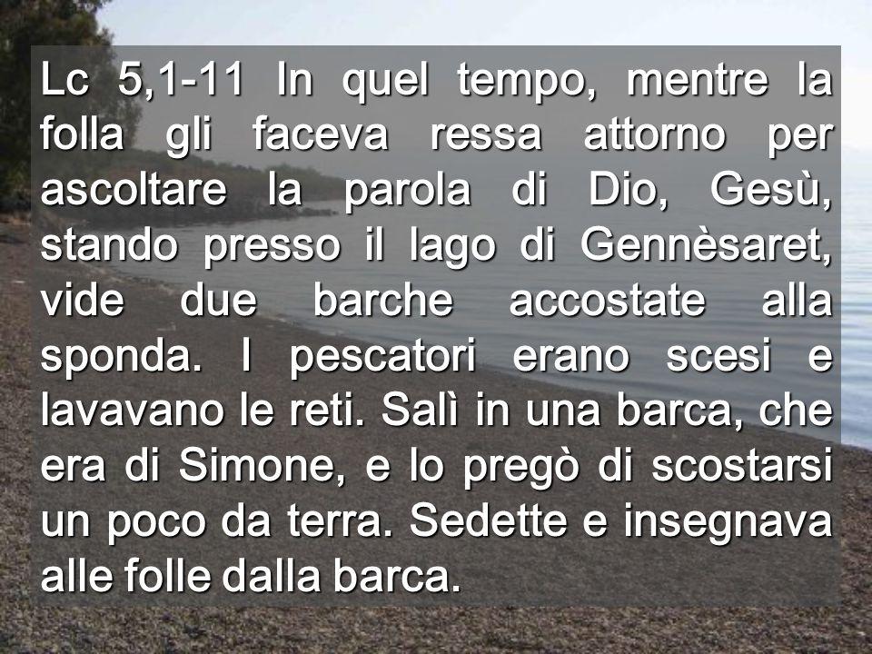 Gesù disse a Simone: «Non temere; d ora in poi sarai pescatore di uomini».