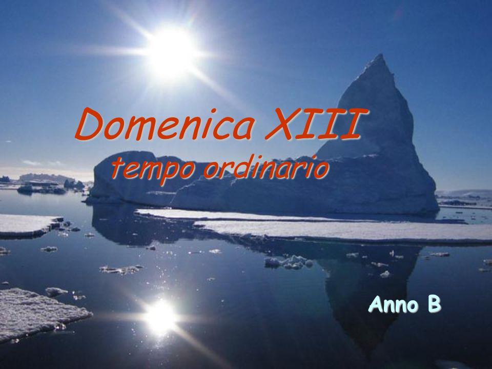 Domenica XIII tempo ordinario Anno B