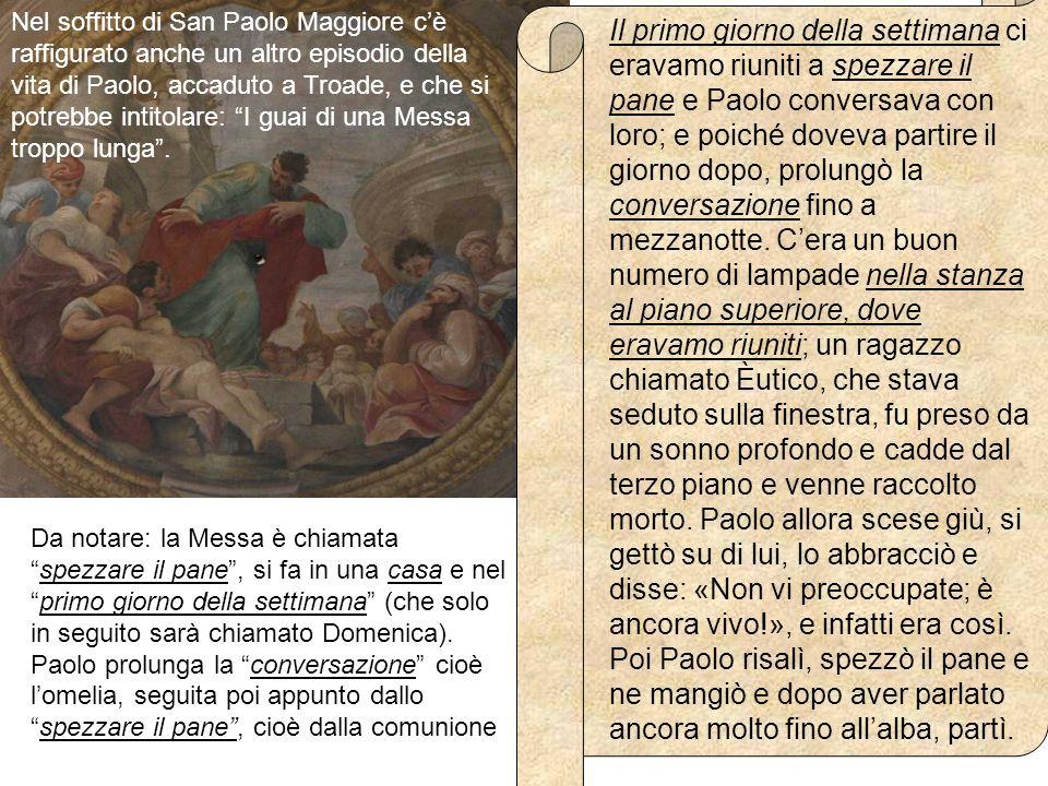 Nel soffitto di San Paolo Maggiore cè raffigurato anche un altro episodio della vita di Paolo, accaduto a Troade, e che si potrebbe intitolare: I guai