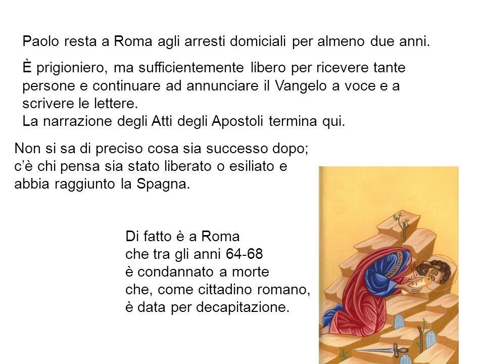 Paolo resta a Roma agli arresti domiciali per almeno due anni. È prigioniero, ma sufficientemente libero per ricevere tante persone e continuare ad an