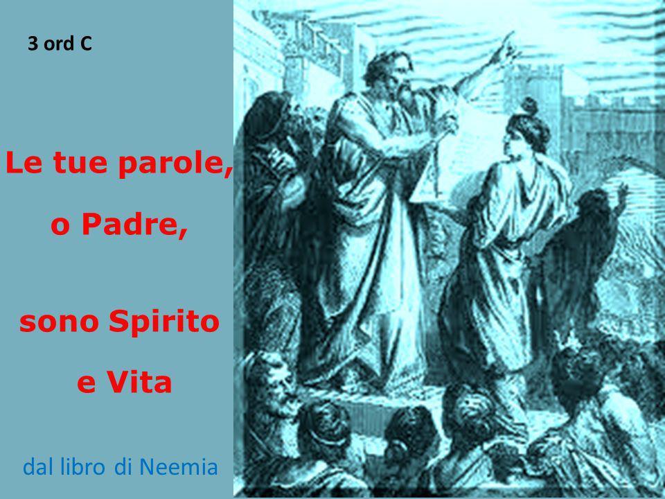 Le tue parole, o Padre, sono Spirito e Vita 3 ord C dal libro di Neemia