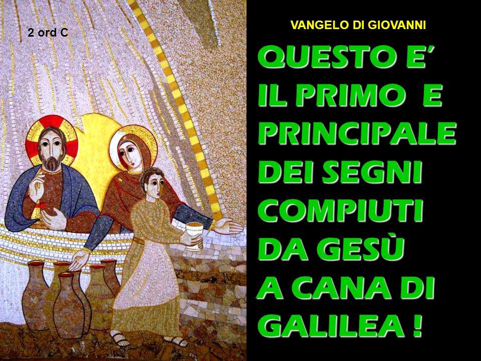 Matteo 3,1-12 QUESTO E IL PRIMO E PRINCIPALE DEI SEGNI COMPIUTI DA GESÙ A CANA DI GALILEA ! 2 ord C VANGELO DI GIOVANNI