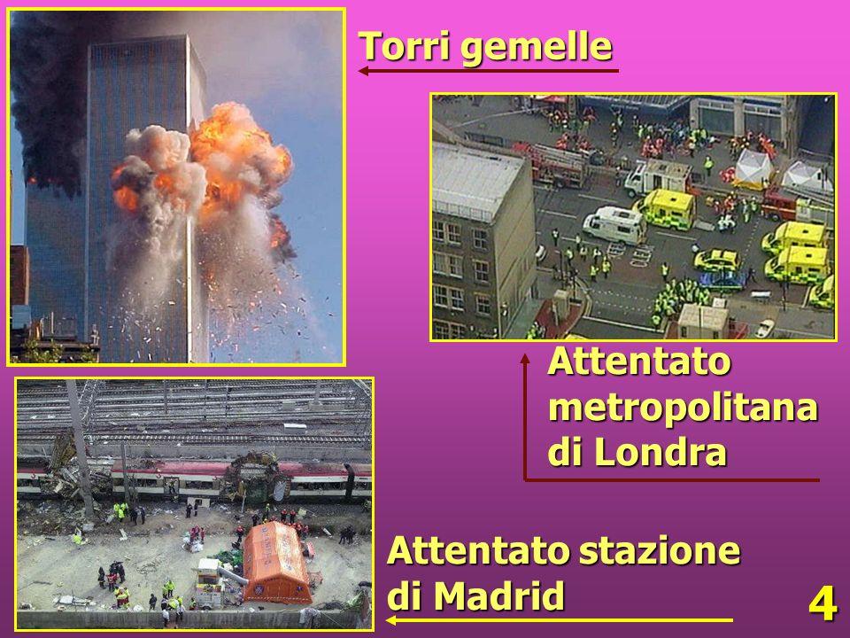 4 Torri gemelle Attentato stazione di Madrid Attentatometropolitana di Londra