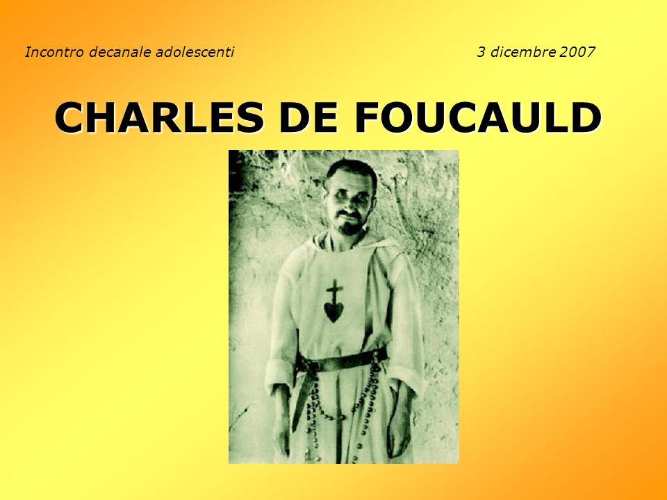 CHARLES DE FOUCAULD Incontro decanale adolescenti3 dicembre 2007