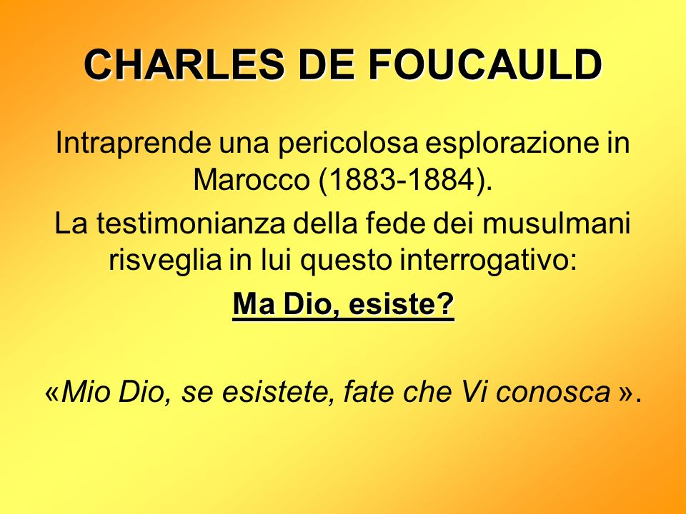 CHARLES DE FOUCAULD Intraprende una pericolosa esplorazione in Marocco (1883-1884).