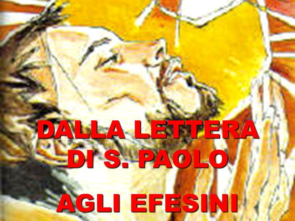 DALLA LETTERA DI S. PAOLO AGLI EFESINI