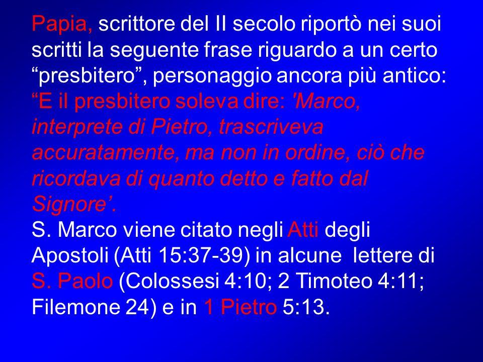 Papia, scrittore del II secolo riportò nei suoi scritti la seguente frase riguardo a un certo presbitero, personaggio ancora più antico: E il presbite