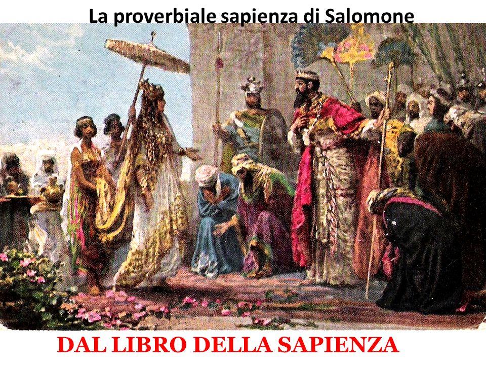 DAL LIBRO DELLA SAPIENZA La proverbiale sapienza di Salomone