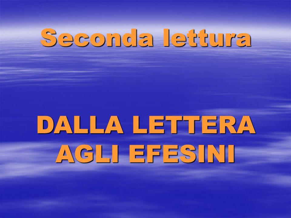 Seconda lettura DALLA LETTERA AGLI EFESINI