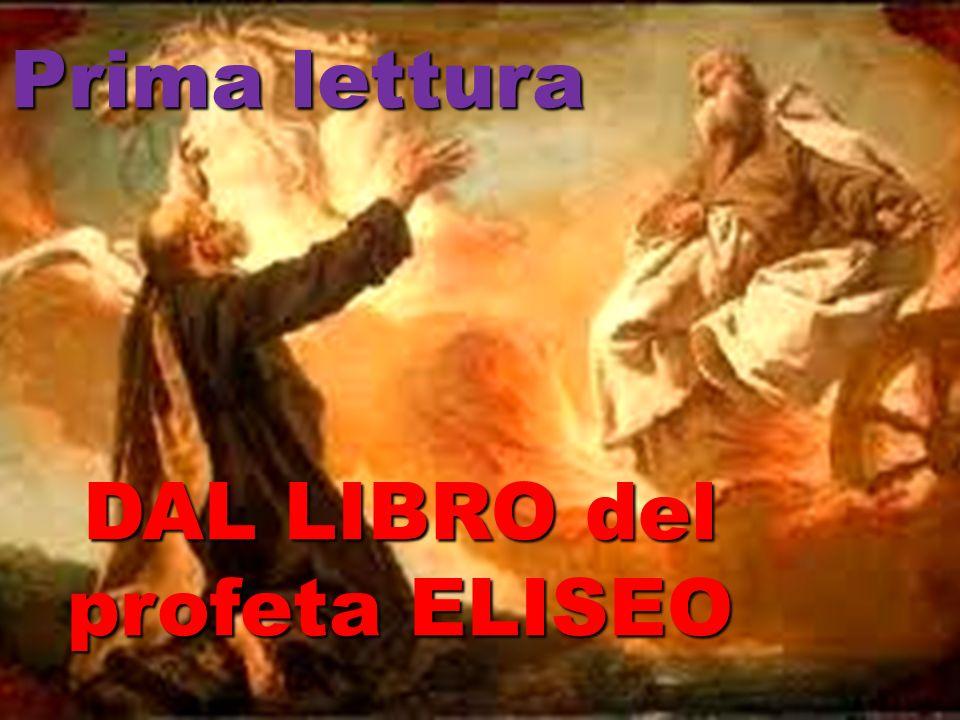 Prima lettura DAL LIBRO del profeta ELISEO