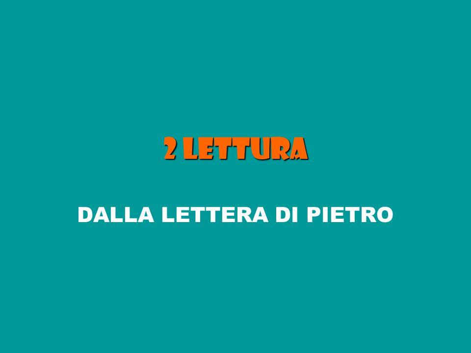 2 LETTURA DALLA LETTERA DI PIETRO