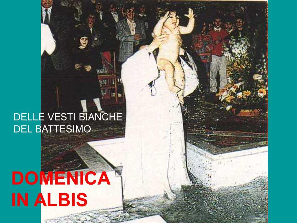 DOMENICA IN ALBIS DELLE VESTI BIANCHE DEL BATTESIMO