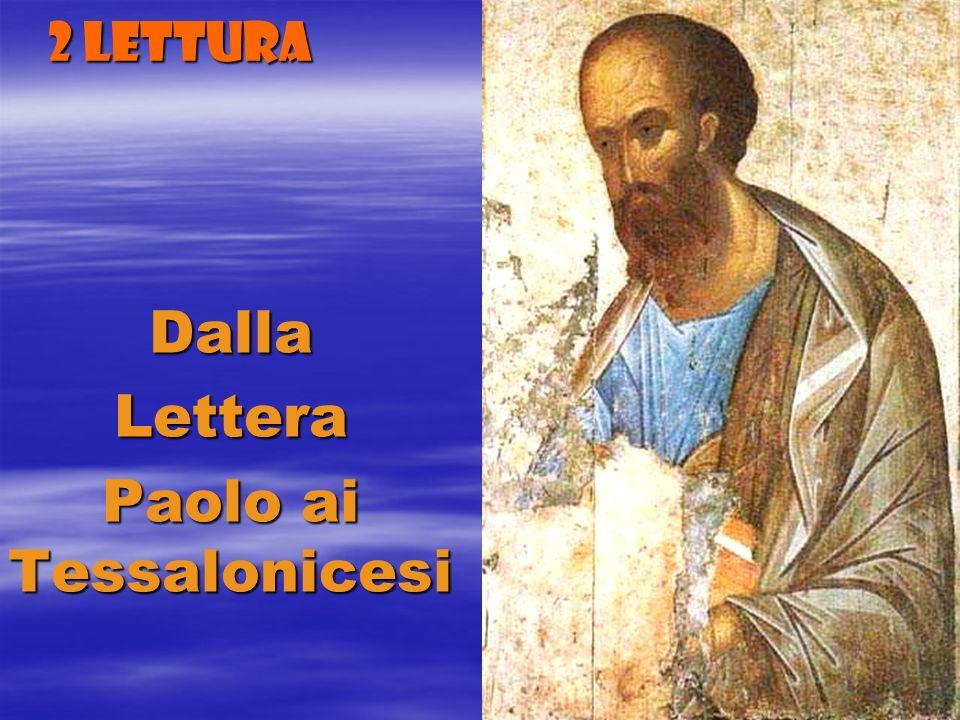 2 LETTURA DallaLettera Paolo ai Tessalonicesi