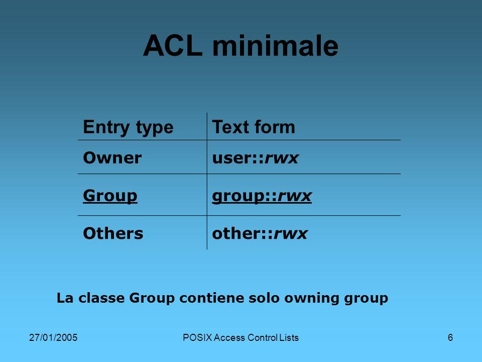 27/01/2005POSIX Access Control Lists17 Performance di EA e ACL vediamo come vengono influenzati i tempi di accesso ad un oggetto del file system Il seguente test è stato effettuato su un pc configurato nel modo seguente Sistema operativo: SuSE Linux 8.2, con SuSE 2.4.20 kernel.