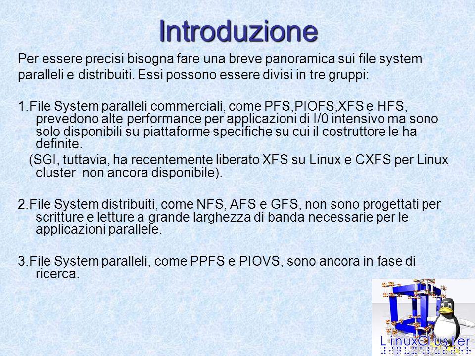 Introduzione Per essere precisi bisogna fare una breve panoramica sui file system paralleli e distribuiti.