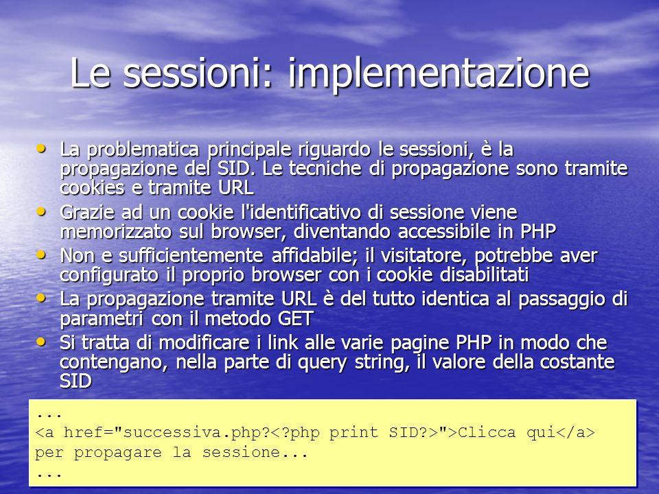Le sessioni: implementazione La problematica principale riguardo le sessioni, è la propagazione del SID.
