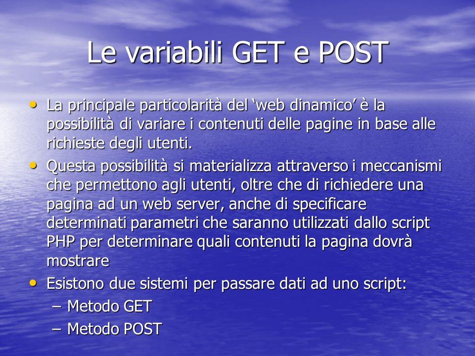 Il metodo GET Il metodo GET consiste nell accodare i dati all indirizzo della pagina richiesta, facendo seguire il nome della pagina da un punto interrogativo e dalle coppie nome/valore dei dati che ci interessano.