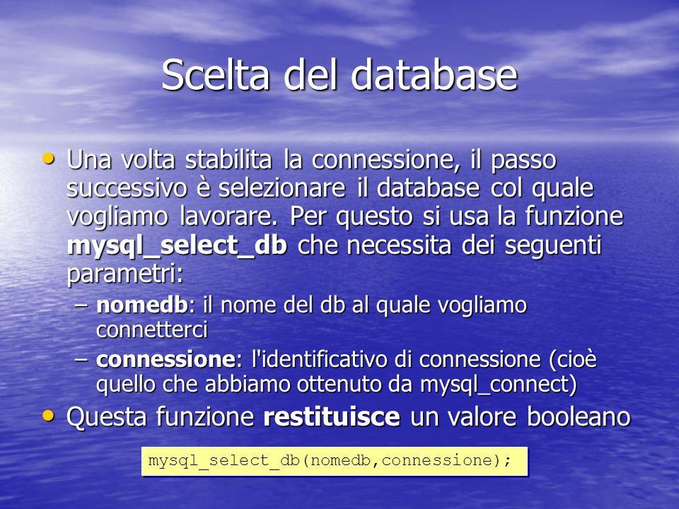 Scelta del database Una volta stabilita la connessione, il passo successivo è selezionare il database col quale vogliamo lavorare.