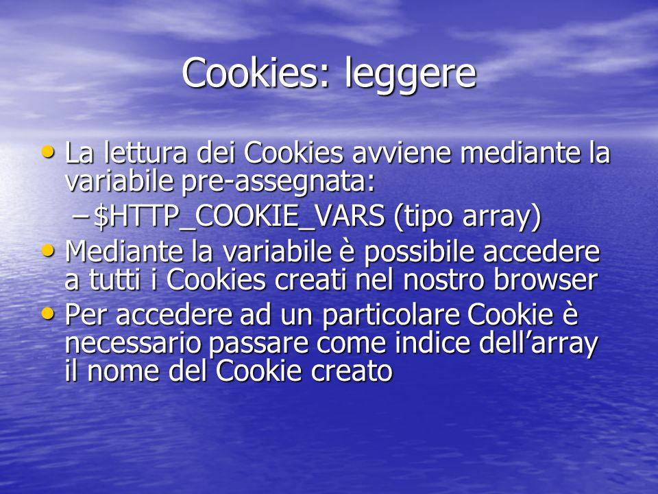 Cookies: leggere setcookie( Test , Prova per il cookie Test , time()+60); Creare un cookie: Creare un cookie: Leggere un cookie: Leggere un cookie: $nome = Test ; $valore = $HTTP_COOKIE_VARS[$nome]; echo Nome del cookie: $nome Valore: $valore ; $nome = Test ; $valore = $HTTP_COOKIE_VARS[$nome]; echo Nome del cookie: $nome Valore: $valore ; Leggere tutti i cookies: Leggere tutti i cookies: while (list($nome,$valore)=each($HTTP_COOKIE_VARS)) { echo Nome del cookie: $nome - Valore: $valore ; } while (list($nome,$valore)=each($HTTP_COOKIE_VARS)) { echo Nome del cookie: $nome - Valore: $valore ; }