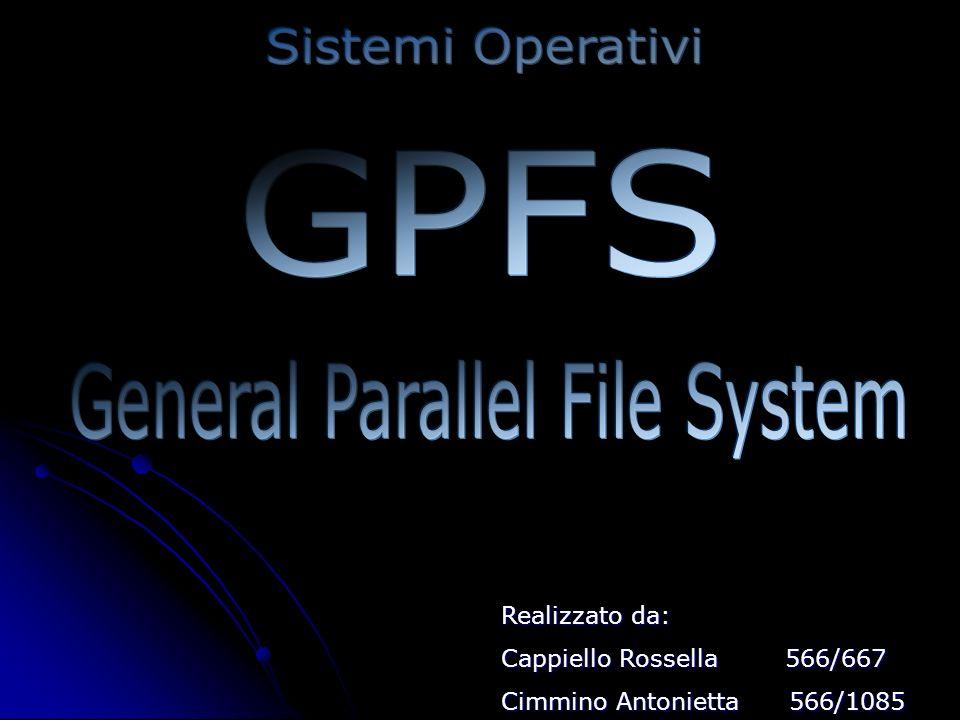 31/02/2005GPFS Rossella Cappiello - Antonietta Cimmino GPFS : acronimo di General Parallel File System GPFS : acronimo di General Parallel File System File System parallelo a condivisione di dischi, utilizzato su cluster di computer.
