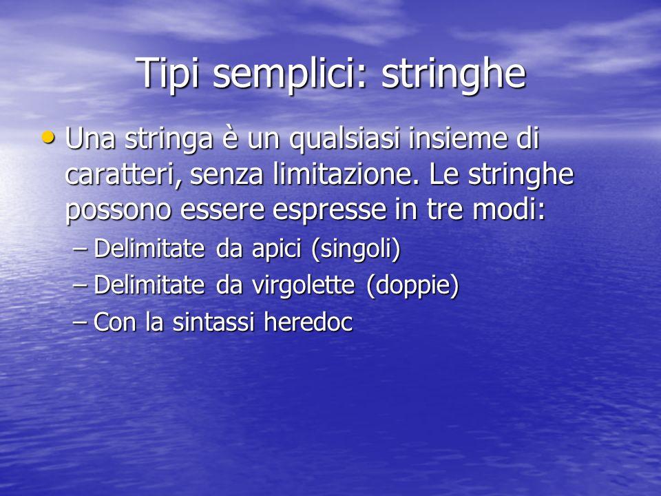 Tipi semplici: stringhe Una stringa è un qualsiasi insieme di caratteri, senza limitazione.