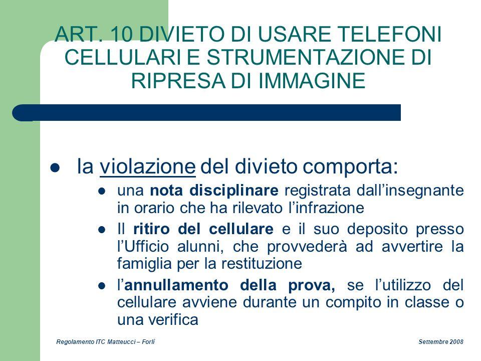 Regolamento ITC Matteucci – Forlì Settembre 2008 ART. 10 DIVIETO DI USARE TELEFONI CELLULARI E STRUMENTAZIONE DI RIPRESA DI IMMAGINE la violazione del