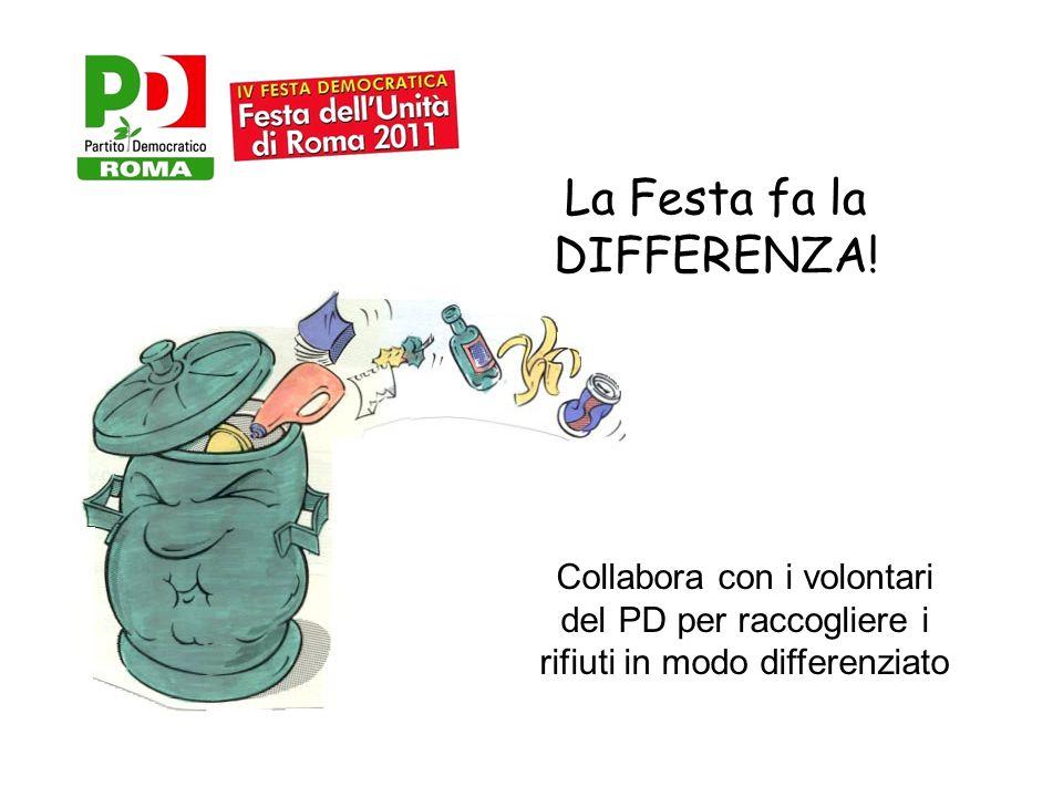 La Festa fa la DIFFERENZA! Collabora con i volontari del PD per raccogliere i rifiuti in modo differenziato
